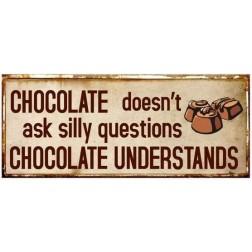 Emaljeskilt. Chocolate doesn't ask.....