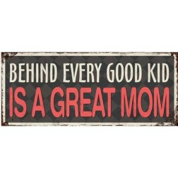 Emaljeskilt. Behind every good kid....