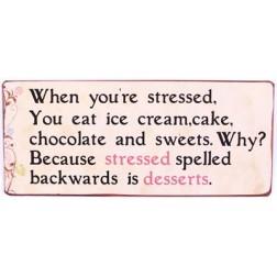 Emaljeskilt med tekst.  Stressed, desserts...