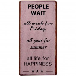 Magnet med tekst. People wait all week...