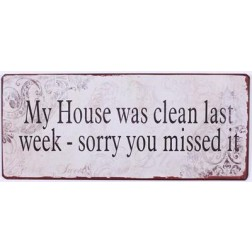 Emaljeskilt med tekst. My house was clean....
