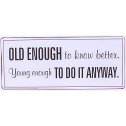 Emaljeskilt med tekst. Old enough to know....