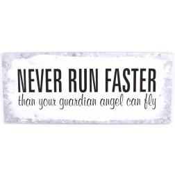 Emaljeskilt med tekst. Never run faster....