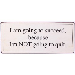 Emaljeskilt med tekst. I am going to succeed because...